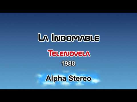LA INDOMABLE  - AUDIO TELENOVELA MEXICANA  -  © 1987