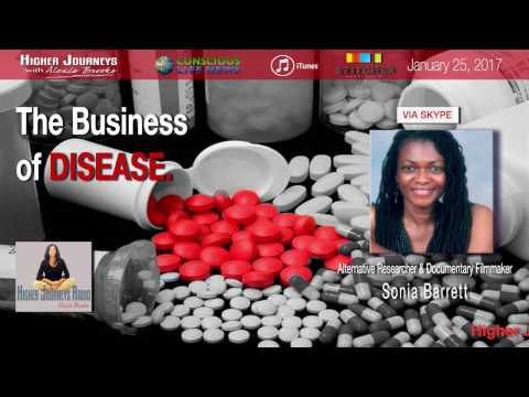 The Business of Disease - Are You Buying In or Opting Out? - ft. Sonia Barrett (Jan. 2017)