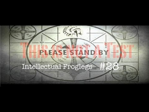 """This is Not a Test"" Intellectual Froglegs #28"