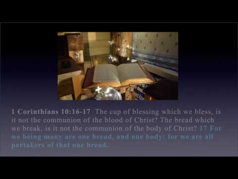Communion Scriptures, and Proper Approach to The Table Of The Lord
