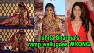 Actress Ishita Sharma's ramp walk goes WRONG - BOLLYWOODCOUNTRY
