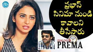 Rakul Preet Singh About Prabhas Movie Offer || Dialogue With Prema || Celebration Of Life - IDREAMMOVIES