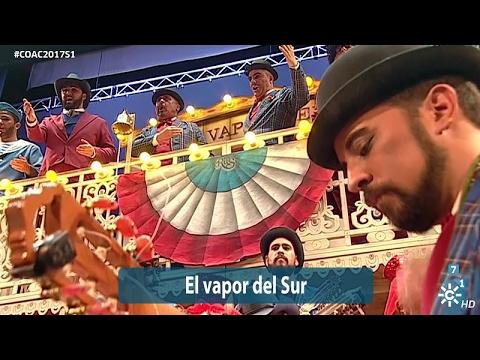 La agrupación El Vapor del Sur llega al COAC 2017 en la modalidad de Coros. En años anteriores (2016) concursaron en el Teatro Falla como La cazuela, consiguiendo una clasificación en el concurso de Semifinales.