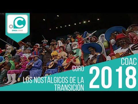 La agrupación Los nostálgicos de la transición llega al COAC 2018 en la modalidad de Coros. En años anteriores (2017) concursaron en el Teatro Falla como Los que se mueren por salir con el gordo, consiguiendo una clasificación en el concurso de Cuartos de final.