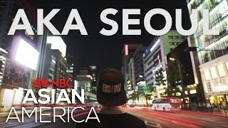 AKA SEOUL (Trailer) | NBC Asian America - NBCNEWS
