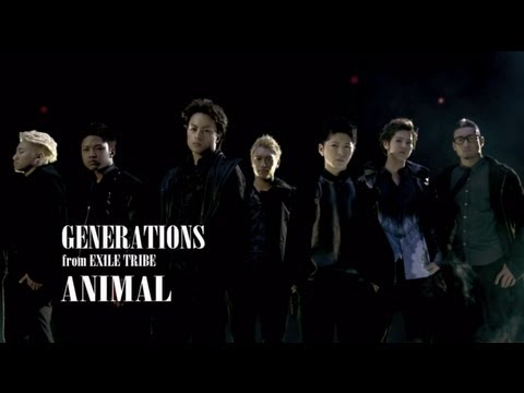 GENERATIONS from EXILE TRIBE / ANIMAL (Short Version)