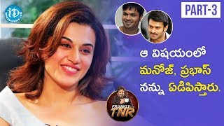 Actress Taapsee Pannu Exclusive Interview Part #3 || Frankly With TNR |Talking Movies With iDream - IDREAMMOVIES