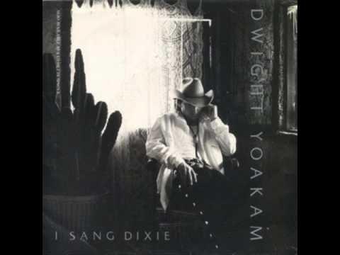 Dwight Yoakam - I Sang Dixie -VZgXH8IJGgg