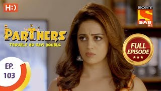 Partners Trouble Ho Gayi Double - Ep 103 - Full Episode - 19th April, 2018 - SABTV