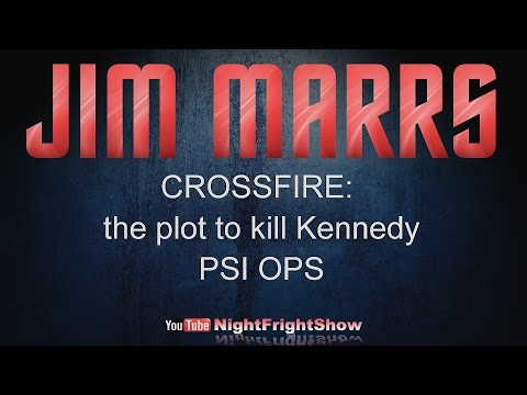 JIM MARRS: TOP SECRET U.S. program: Remote Viewing & JFK: FORENSICS PROVE 2nd shooter Night Fright
