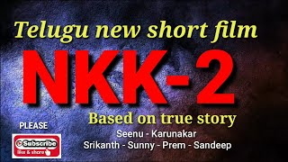 NKK-2 Telugu short film director by Seenu - YOUTUBE
