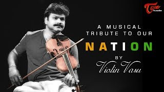 Vande Mataram | Tribute to Mother India | Violin Vasu - TELUGUONE