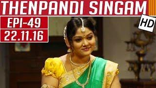 Thenpandi Singam 23-11-2016 Kalaignar TV Serial Episode 49