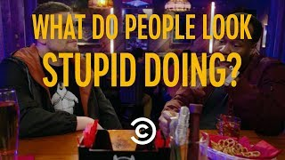 If You Do These Things, You Probably Look Stupid - Stupid Questions with Chris Distefano - COMEDYCENTRAL