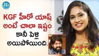 I have a huge crush on KGF hero Yash- Koilamma Serial Tejaswini | Soap Stars With Anitha - IDREAMMOVIES