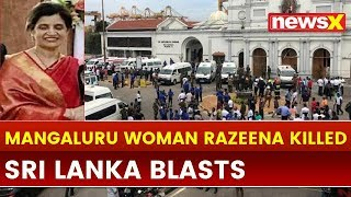Sri Lanka Blasts: Mangaluru Woman Razeena Kukkady killed in blasts, Easter mass massacre - NEWSXLIVE