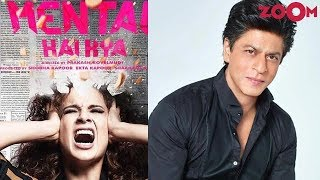 Shah Rukh Khan to have an extended cameo in Kangana Ranaut's Mental Hai Kya? - ZOOMDEKHO