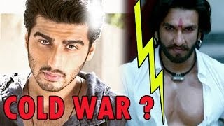 Cold War between Ranveer Singh and Arjun Kapoor ?