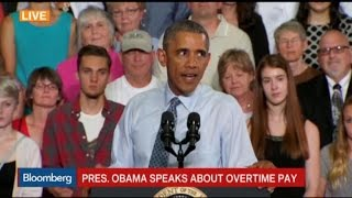 Obama: We're Updating the Rules on Overtime - BLOOMBERG