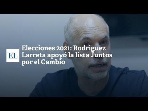 """ELECCIONES 2021: RODRIGUEZ LARRETA APOYÃ"""" LA LISTA DE JUNTOS POR EL CAMBIO"""