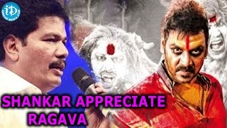 Director Shankar Appreciate Raghava Lawrence's work in Kanchana 2 - IDREAMMOVIES