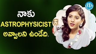 నాకు Astrophysicist అవ్వాలని ఉండేది. - Chandini Chowdary || Celeb LifeStyles With Deeksha Sid - IDREAMMOVIES