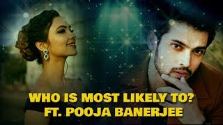 Who is most likely to? Ft. Pooja Banerjee and Parth Samthaan I Exclusive I TellyChakkar - TELLYCHAKKAR