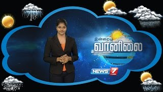 Weather Forecast 03-08-2016 – News7 Tamil Show