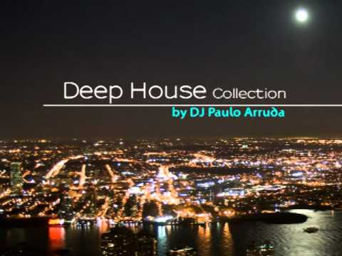 Deep House Collection by DJ Paulo Arruda - HQ