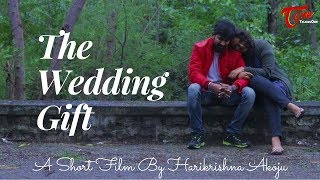 The Wedding Gift | Telugu Short Film 2018 | By Harikrishna Akoju - TELUGUONE
