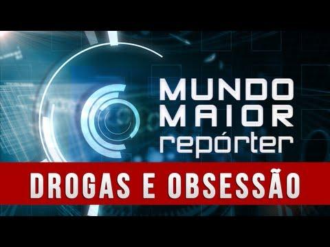 Mundo Maior Repórter - Drogas e Obsessão (14/09/2013)