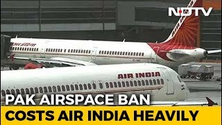 Pakistan's Airspace Ban Costs Air India Crores, Passengers Extra Time - NDTV