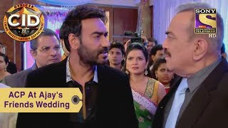 Your Favorite Character | ACP At Ajay's Friends Wedding - SETINDIA