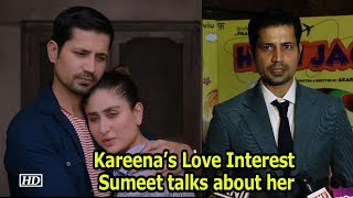 Kareena's Love Interest Sumeet Vyas talks about working with her - BOLLYWOODCOUNTRY
