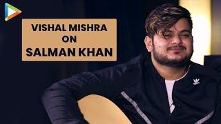 """""""I have a lot of RESPECT for Salman Khan's Vision"""": Vishal Mishra - HUNGAMA"""