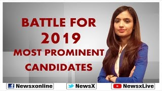 Lok Sabha Elections 2019: Battle for 2019 Most Prominent Candidates; Parties Release Candidate List - NEWSXLIVE