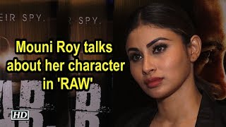 Mouni Roy talks about her character in 'RAW' - IANSINDIA