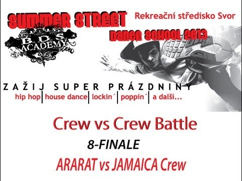 BDS Street Dance Summer School 2013 Crew vs Crew Battle 8FINAL ARARAT vs JAMAICA Crew