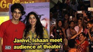 Janhvi, Ishaan meet audience at theater  | Dhadak - IANSINDIA