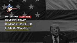 Fact Check: Have insurance companies profited from Obamacare? - WASHINGTONPOST