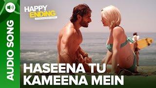 Haseena Tu Kameena Mein   Full Audio Song   Happy Ending - EROSENTERTAINMENT