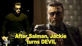 After Salman Khan, Jackie Shroff turns the DEVIL! - IANSINDIA