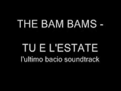 THE BAM BAMS - TU E L'ESTATE l'ultimo bacio colonna sonora