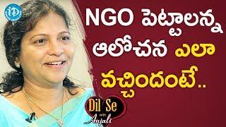 LN Makineedi Seshu Kumari About Nee Kosam Nenunnanu NGO || Dil Se With Anjali - IDREAMMOVIES
