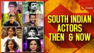 South Indian Actors then and Now Photos || #MaheshBabu #AkhilAkkineni #NTR - TELUGUONE