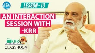 K Raghavendra Rao Classroom - Lesson 13 || An Interaction Session With KRR - IDREAMMOVIES