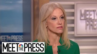 Full Kellyanne Conway: 'Nobody likes' immigration policy separating families | Meet The Press - NBCNEWS