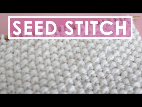 How to Knit the SEED Knit Stitch Pattern