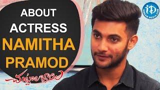 Aadi About Actress Namitha Pramod    Veerabhadram    Sai Kumar    #Chuttalabbayi - IDREAMMOVIES