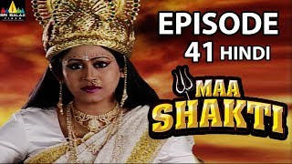 Maa Shakti Devotional Serial Episode 41 | Hindi Bhakti Serials | Sri Balaji Video - SRIBALAJIMOVIES